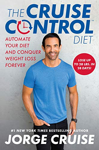 The Cruise Control Diet: Automate Your Diet and Conquer Weight Loss Forever (Celebrity Cruises)
