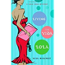 Living the Vida Lola: A Lola Cruz Mystery by Misa Bourbon Ramirez (2008-01-08)