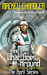 And What Goes Around (April series Book 6)