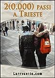 eBook Gratis da Scaricare 2 0 000 Passi a Trieste (PDF,EPUB,MOBI) Online Italiano
