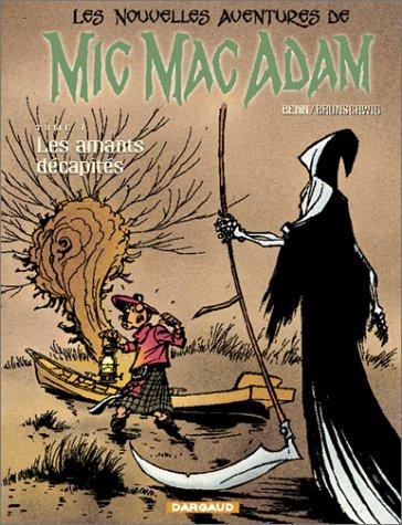 Mic Mac Adam, tome 1 : Les Amants décapités