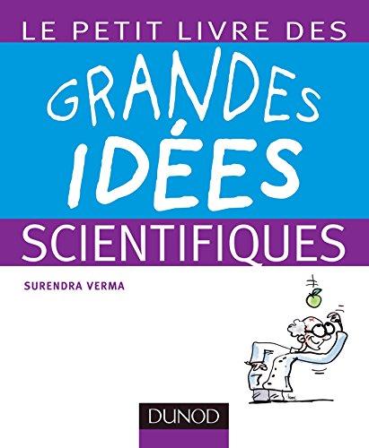 Le petit livre des grandes idées scientifiques par Surendra Verma