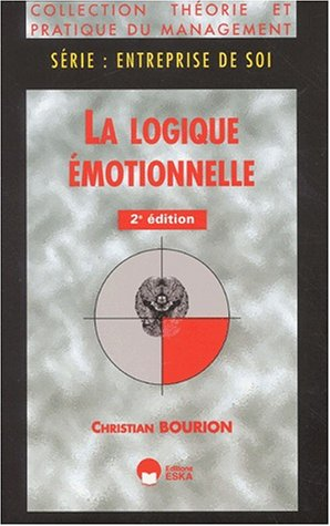 La logique emotionnelle (2e ed.) par Christian Bourion