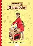 Ich bastel meine Kinderküche: Stickerbuch mit Bastelanleitungen
