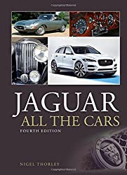 Jaguar - All the Cars 4th Edition by Nigel Thorley (2016-04-15)