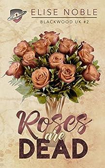 Roses are Dead (Blackwood UK Book 2) (English Edition) van [Noble, Elise]