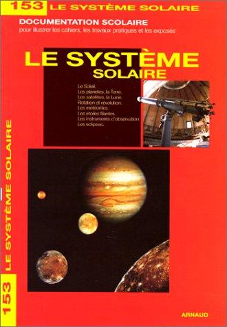 lae système solaire : Le soleil, les planètes, la Terre, les satellites, la lune, rotation et révolution, les météorites, les étoiles filantes, les d'observation, les éclipses (Documentation S) Multi-satelliten-systeme