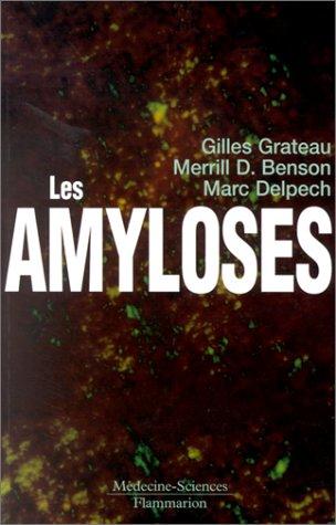 Les amyloses par Gilles Grateau, D. Merrill, Marc Delpech