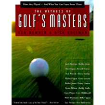The Methods of Golf's Masters: How They Played - and What You Can Learn from Them