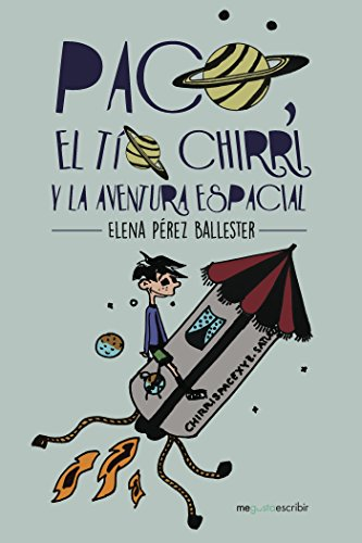 Paco, el tío Chirri y la aventura espacial por Elena Pérez Ballester