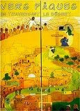 VERS PAQUES EN TRAVERSANT LE DESERT. Calendrier de Carême pour préparer Pâques avec les enfants