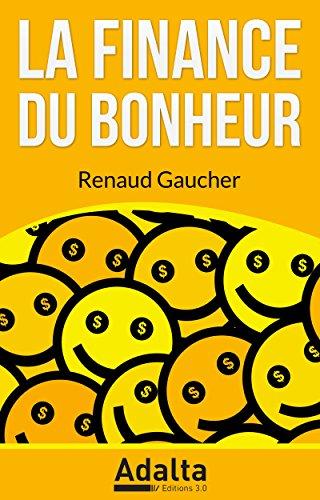 Couverture du livre La Finance du Bonheur