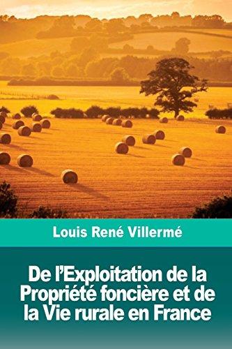 De l'Exploitation de la Propriété foncière et de la Vie rurale en France par Louis René Villermé