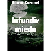 Infundir miedo (Spanish Edition)