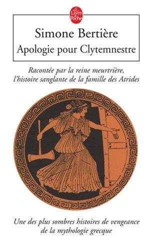 Apologie pour Clytemnestre par Simone Bertiere