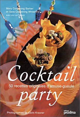 Cocktail party. 50 recettes originales d'amuse-gueule