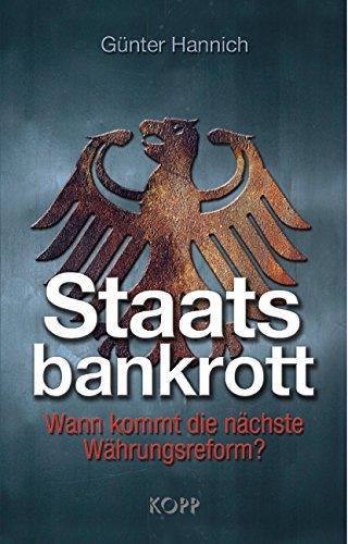 Staatsbankrott. Wann kommt die nächste Währungsreform?