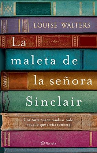 La maleta de la señora Sinclair: Una carta puede cambiar todo aquello que creías conocer por Louise Walters