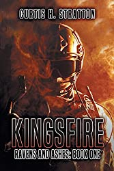 Kingsfire: Ravens and Ashes: Book One: Volume 1