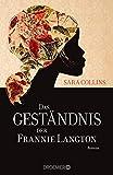 Das Geständnis der Frannie Langton: Roman von Sara Collins