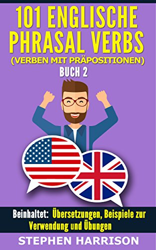 101 Englische Phrasal Verbs (Verben mit Präpositionen) - Buch 2 Ebook Ielts