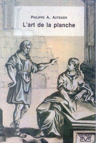 L'art de la planche : Théorie et pratique du morceau d'architecture et de la communication en loge par Philippe-A Autexier