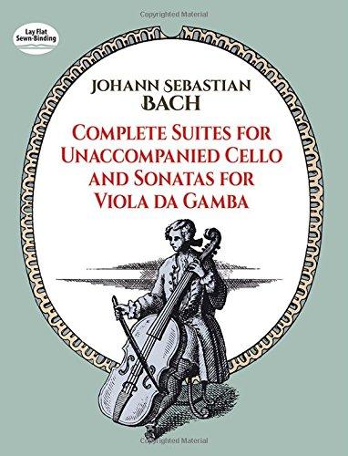 Complete Suites For Unaccompanied Cello And Sonatas For Viola da Gamba: Partitur für Cello, Gambe, Cembalo (Dover Chamber Music Scores)