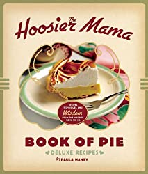 The Hoosier Mama Book of Pie: Deluxe Recipes