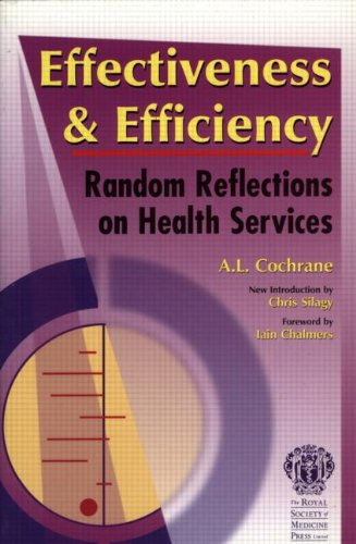 Effectiveness & Efficiency: Random Reflections on Health Services por A L Cochrane