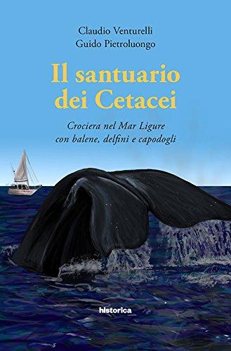 Il santuario dei cetacei. Crociera nel mar Ligure con balene, delfini e capodogli