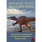 Mesozoic Tales: Wealden Pond: A prehistoric swamp drama (English Edition)