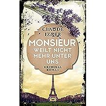 Monsieur weilt nicht mehr unter uns: Ein Paris-Krimi (Paris-Krimis 4) (German Edition)