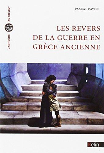 Les revers de la guerre en Grèce ancienne par Pascal Payen