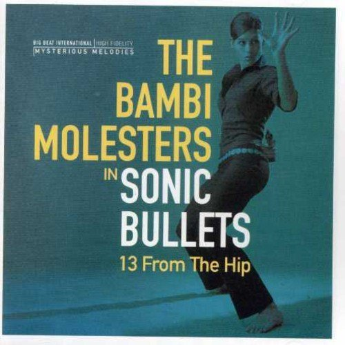 Sonic Bullets: 13 from the Hip by Bambi Molesters (2002-08-13)