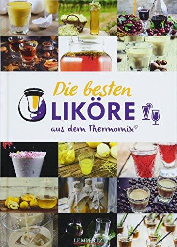 mixtipp: Die besten Liköre - Rezepte für den Thermomix®