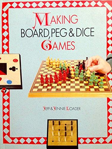 Making Board, Peg and Dice Games por Jeff Loader