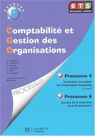 Comptabilité et gestion des organisations, BTS : Livre de l'élève, processus 4 : Production et analyse de l'information financière. Processus 6 : Gestion de la trésorerie