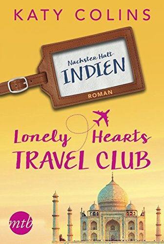 Nächster Halt: Indien: The Lonely Hearts Travel Club (Buch-club-geschenke)