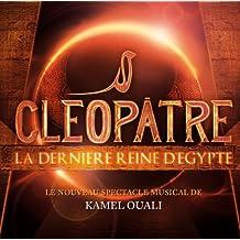 Cléopâtre La Dernière Reine D'Egypte (Le Nouveau Spectacle Musical De Kamel Ouali)