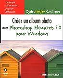 Telecharger Livres Creer un album photo avec Photoshop Elements 3 0 pour Windows (PDF,EPUB,MOBI) gratuits en Francaise