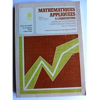 Mathématiques appliquées à l'agriculture : Classes de B.T.S.A (Collection CERCA)