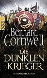 Die dunklen Krieger (Die Uhtred-Saga, Band 9) - Bernard Cornwell