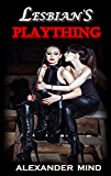 Lesbian's Plaything: Force-Feminized and Humiliated (Cross-dressing, Femdom short story w/ Bonus Book)