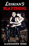 Lesbian's Plaything: (Force-Feminized and Humiliated)