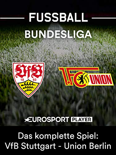 Das komplette Spiel: VfB Stuttgart gegen Union Berlin