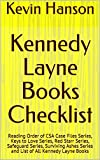 Kennedy Layne Books Checklist: Reading Order of CSA Case Files Series, Keys to Love Series, Red Starr Series, Safeguard Series, Surviving Ashes Series ... of All Kennedy Layne Books (English Edition)
