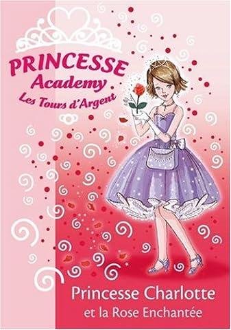 Princesse Academy - Les Tours d'Argent, Tome 7 : Princesse