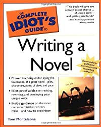 The Complete Idiot's Guide to Writing a Novel by Thomas Monteleone (2004-03-02)