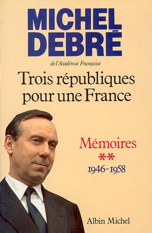 LES TROIS REPUBLIQUES POUR LA FRANCE. Tome 2
