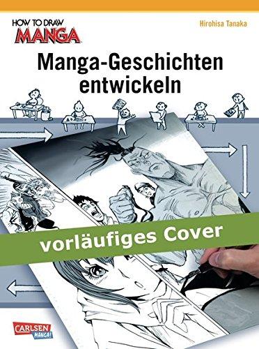 Manga-Geschichten entwickeln (How To Draw Manga)
